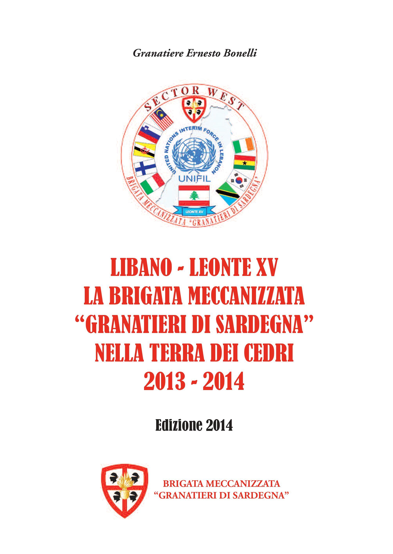 LIBANO - LEONTE XV LA BRIGATA MECCANIZZATA GRANATIERI DI SARDEGNA NELLA TERRA DEI CEDRI 2013 - 2014